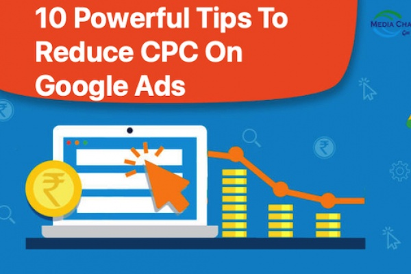 10 Powerful Tips To Reduce CPC On Google Ads