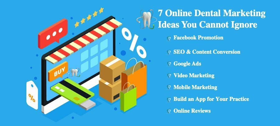 7 Online Dental Marketing Ideas You Cannot Ignore